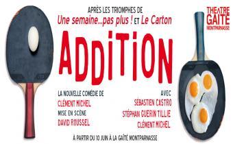 Addition, au théâtre Gaïté Montparnasse.