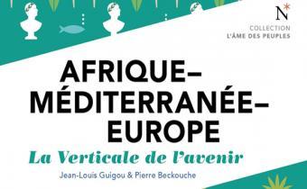 Afrique-Méditerranée-Europe : La Verticale de l'avenir