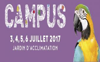Campus 2017, au Jardin d'acclimation, du 3 au 6 juillet 2017.