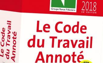 Code du travail annoté 2018 du Groupe Revue Fiduciaire