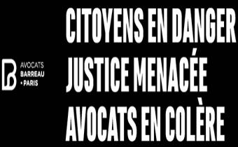 Citoyens en danger, Justice menacée, Avocats en colère (barreau de Paris)