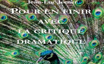 Pour en finir avec la critique dramatique, de Jean-Louis Jeener