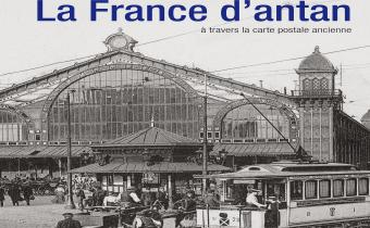 La France d'antan à travers la carte postale ancienne