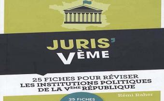 Juris'Vème, 25 fiches pour réviser les institutions politiques de la Ve République