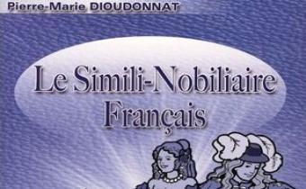 Le simili-nobiliaire français de Pierre-Marie Dioudonnat