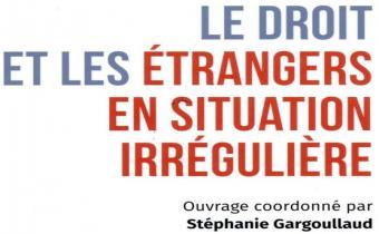 Le droit et les étrangers en situation irrégulière