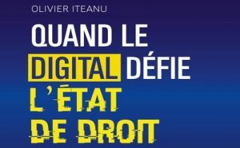 Quand le digital défie l'État de droit, Olivier Iteanu, éd. Eyrolles.