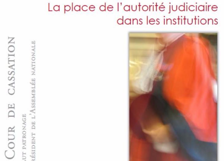 Colloque sur la place de l'autorité judiciaire dans les institutions.
