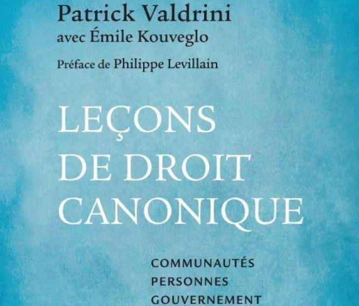 Leçons de droit canonique, de Patrick Valdrini, aux Éditions Salvator.